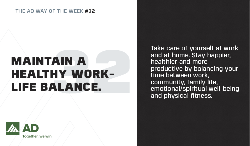 AD Way Fundamental #32: Maintain a Healthy Work-Life Balance