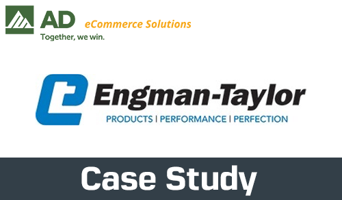 Engman-Taylor leverages AD eCommerce Solutions to meet customer expectations and grow digital at scale