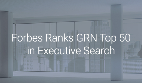 Forbes Ranks GRN Top 50 in Executive Search